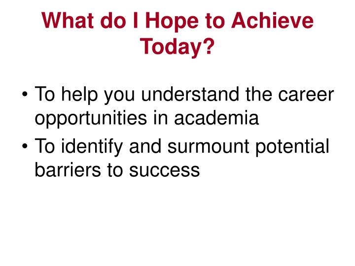 What do I Hope to Achieve Today?