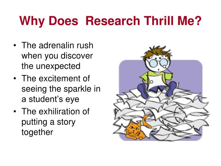 Why Does  Research Thrill Me?