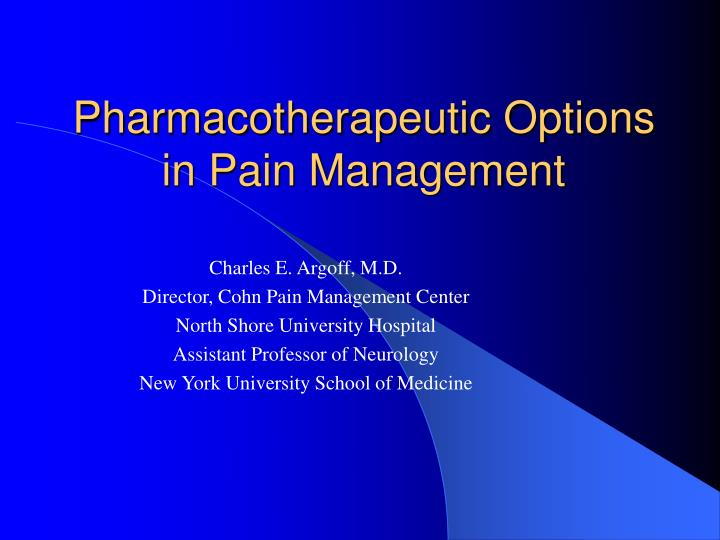 Pharmacotherapeutic options in pain management