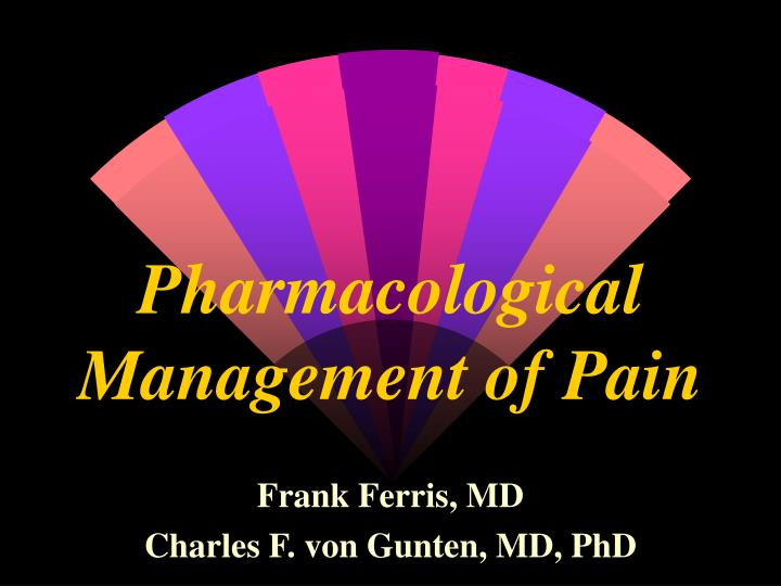 Pharmacological management of pain l.jpg