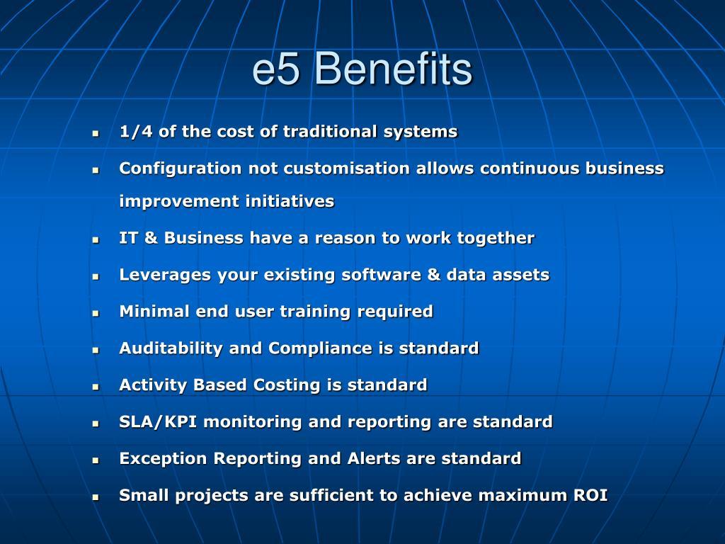 e5 Benefits