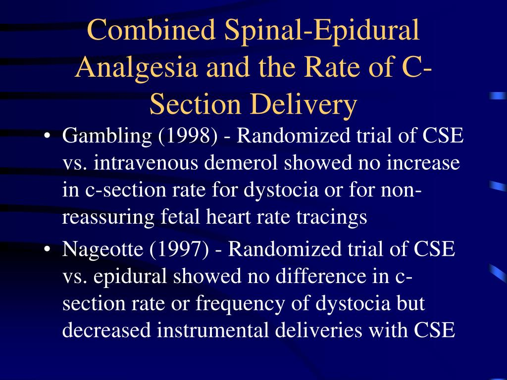 Combined Spinal-Epidural Analgesia and the Rate of C-Section Delivery