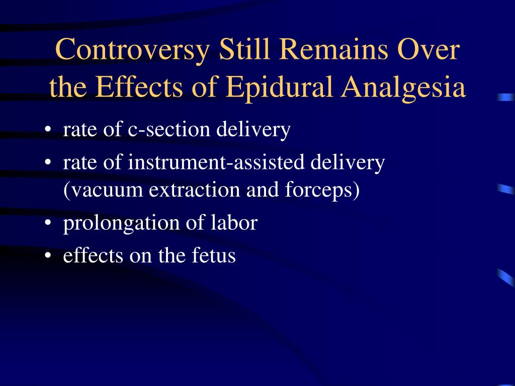 Controversy Still Remains Over the Effects of Epidural Analgesia