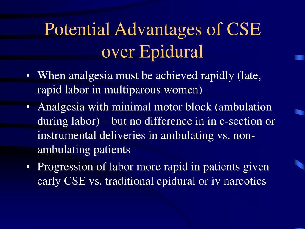 Potential Advantages of CSE over Epidural