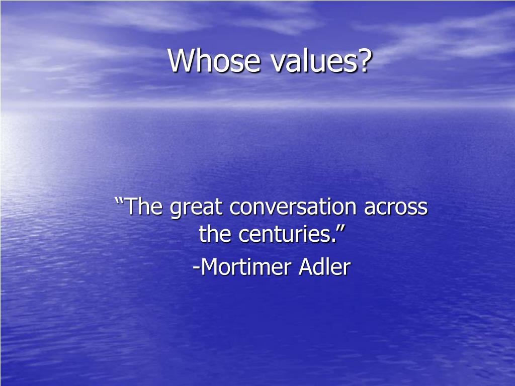 Whose values?