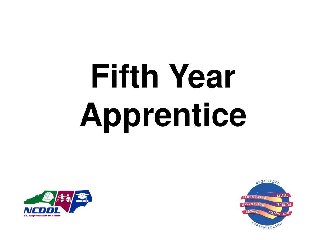Fifth Year Apprentice