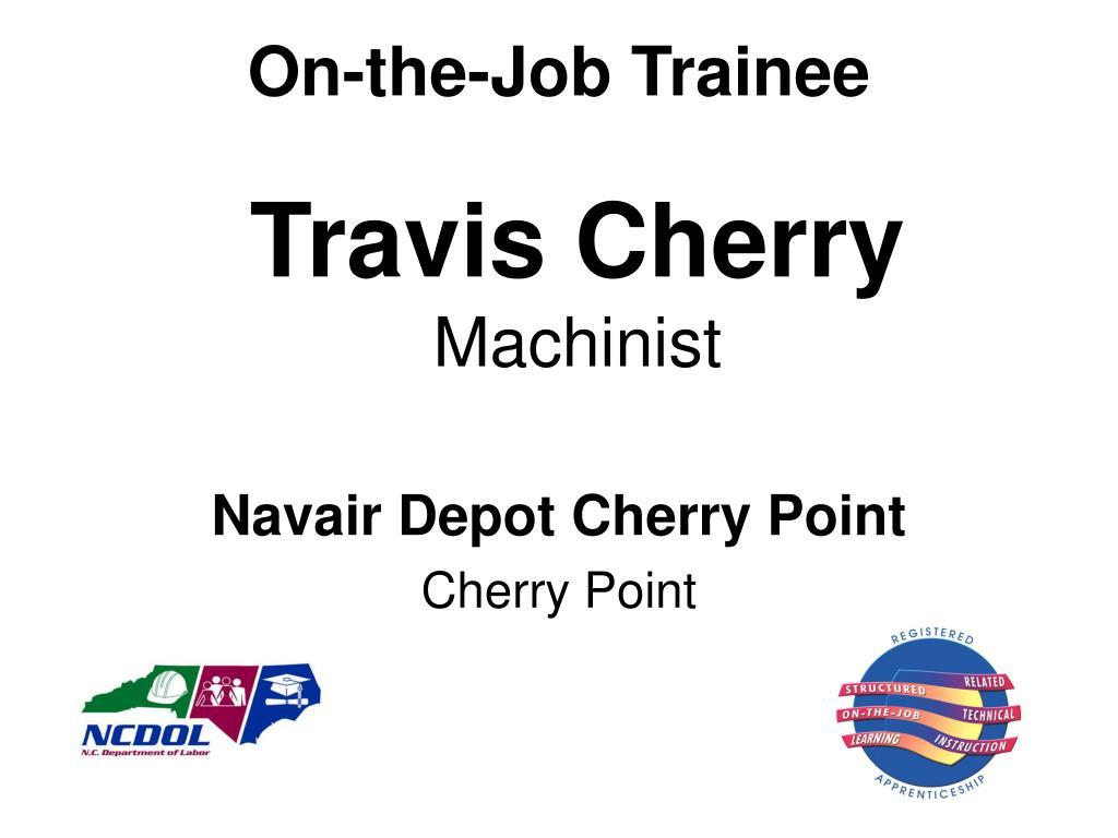 On-the-Job Trainee