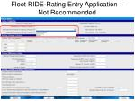 fleet ride rating entry application not recommended