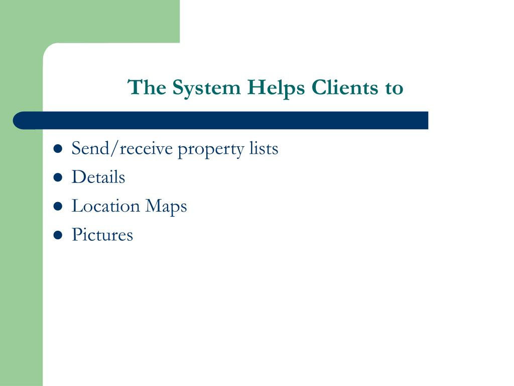 The System Helps Clients to