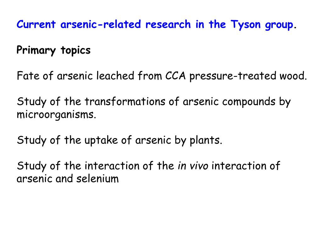 Current arsenic-related research in the Tyson group