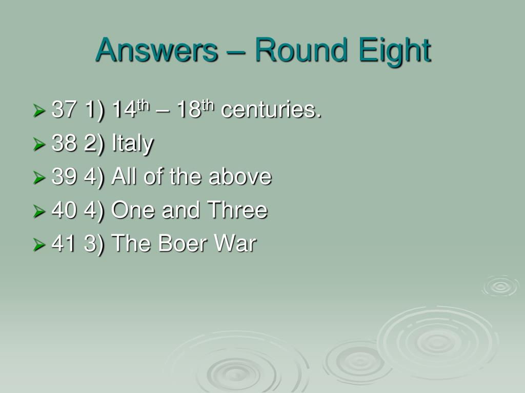 Answers – Round Eight