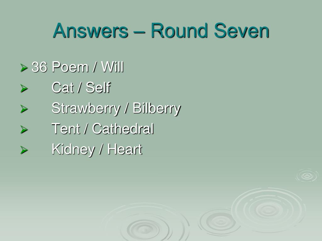 Answers – Round Seven