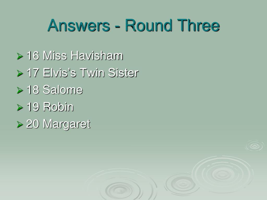 Answers - Round Three