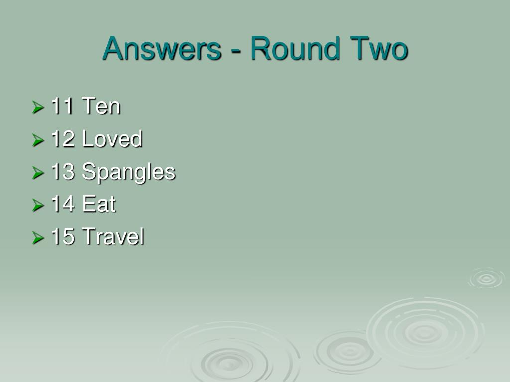 Answers - Round Two