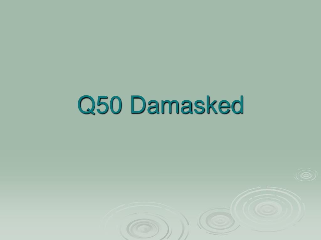 Q50 Damasked