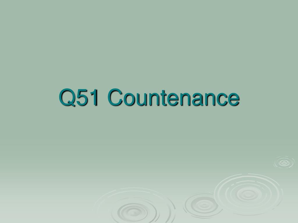 Q51 Countenance