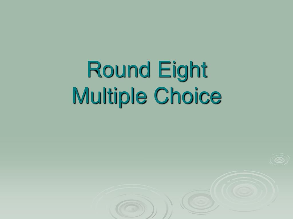 Round Eight