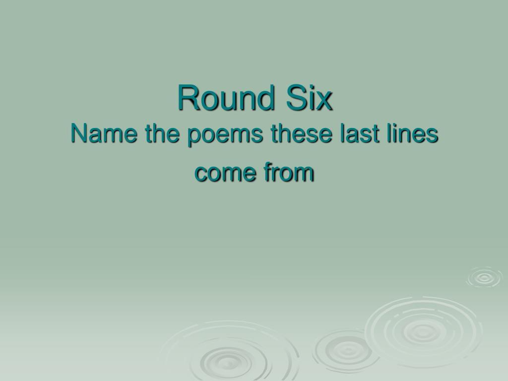 Round Six