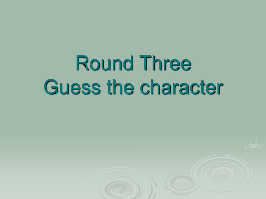 Round Three
