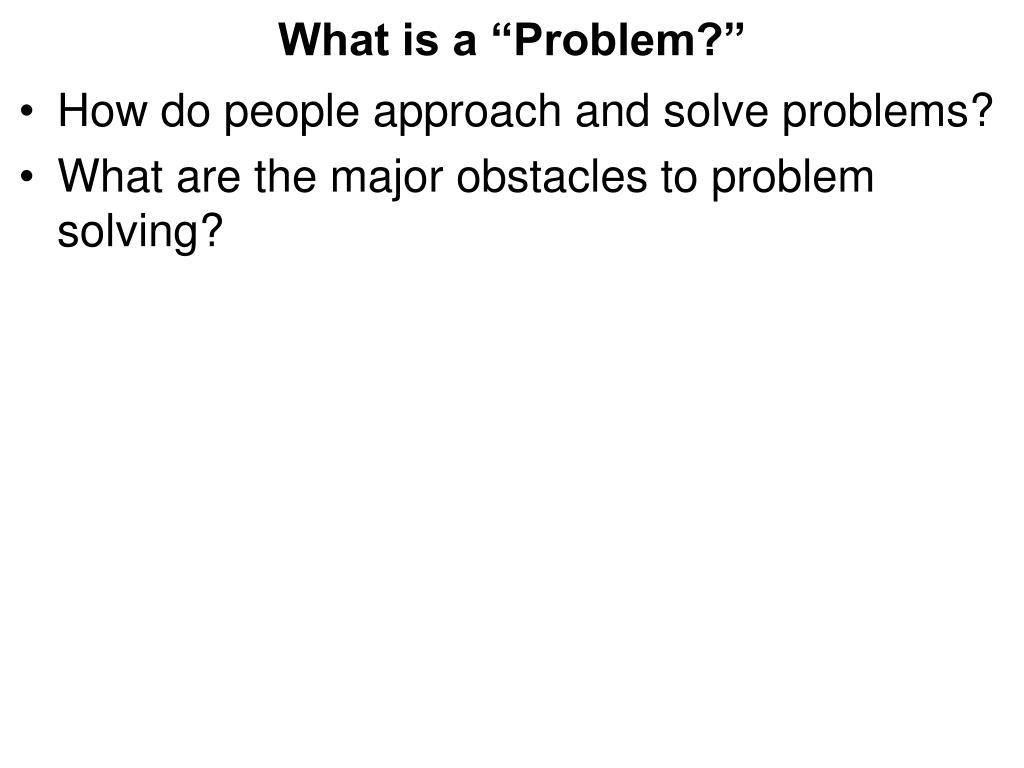"What is a ""Problem?"""