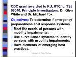 cdc grant awarded to ku rtc il ts 08040 principle investigators dr glen white and dr michael fox