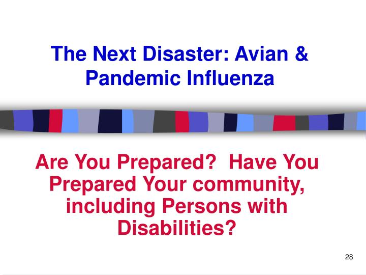 The Next Disaster: Avian & Pandemic Influenza