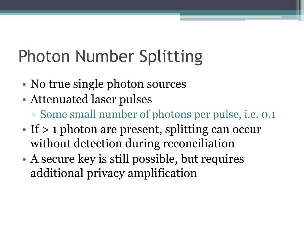 Photon Number Splitting