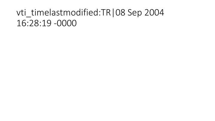 vti_timelastmodified:TR|08 Sep 2004 16:28:19 -0000