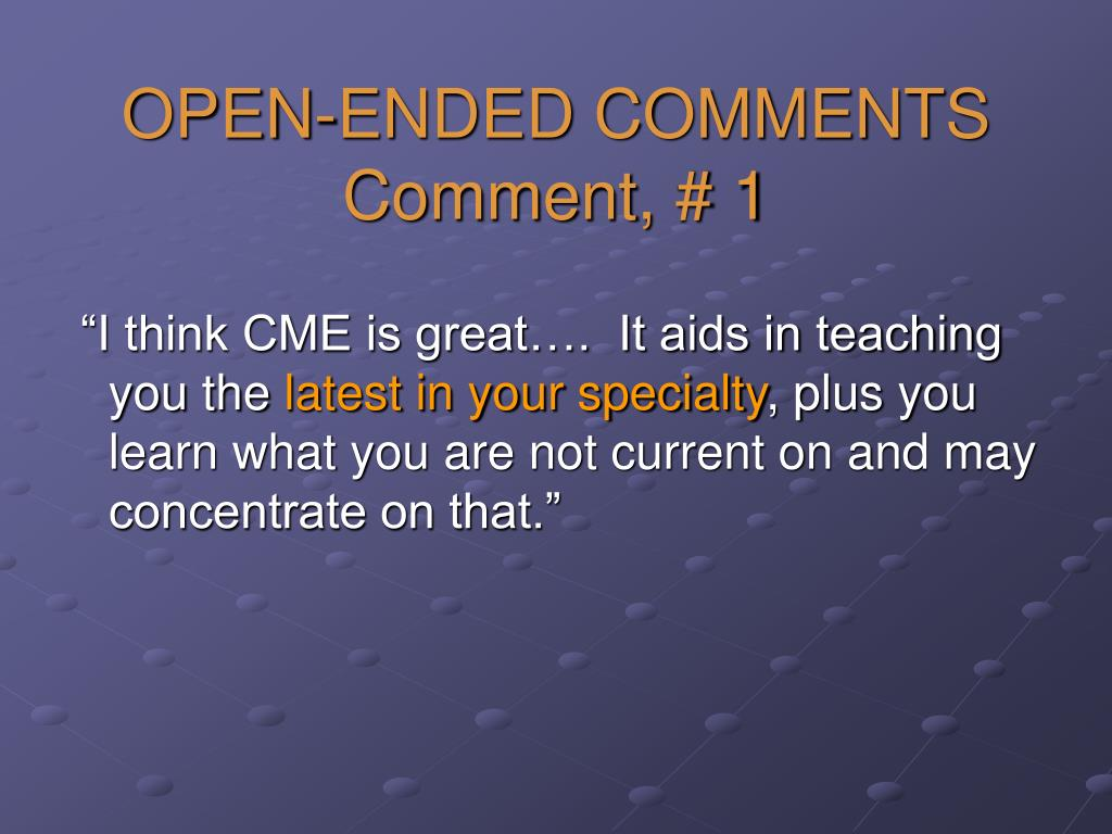 OPEN-ENDED COMMENTS