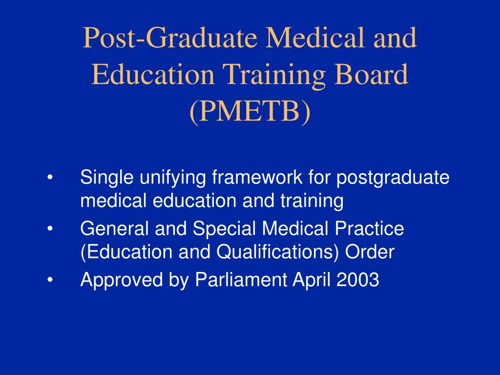 Post-Graduate Medical and Education Training Board (PMETB)