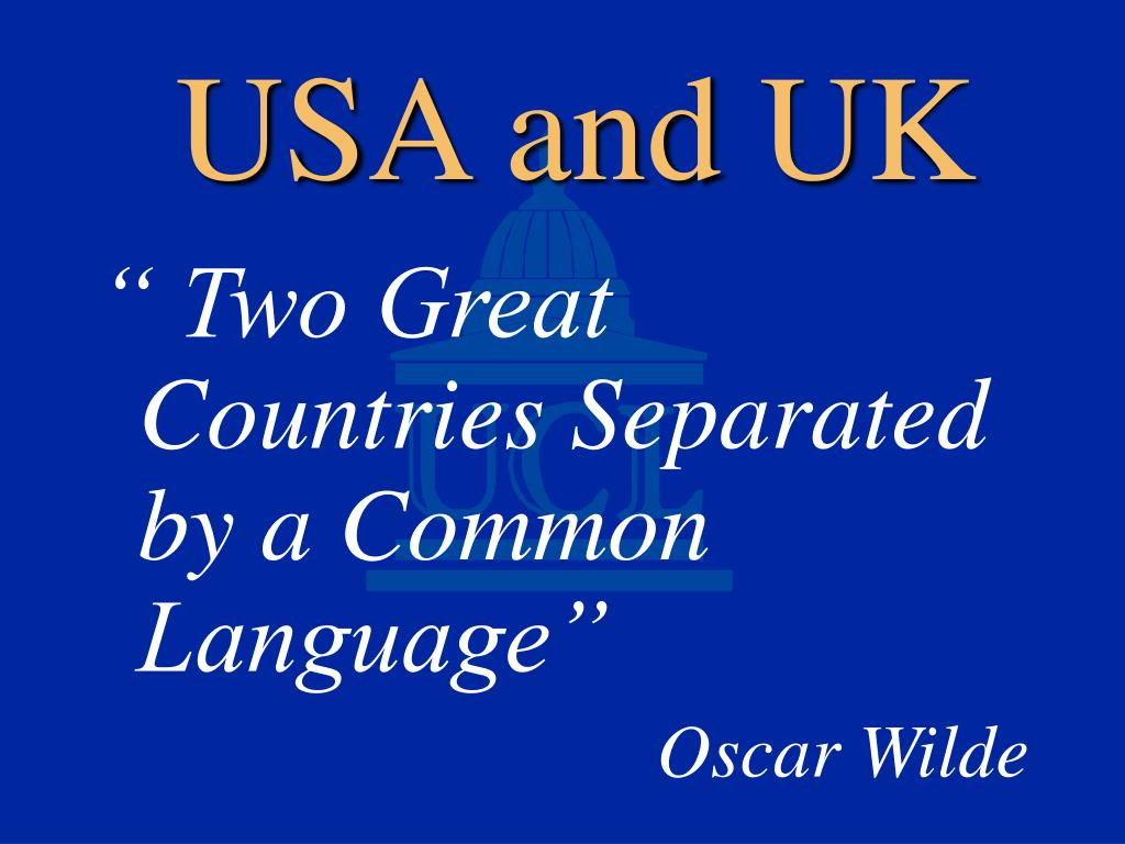 """ Two Great Countries Separated by a Common Language"""