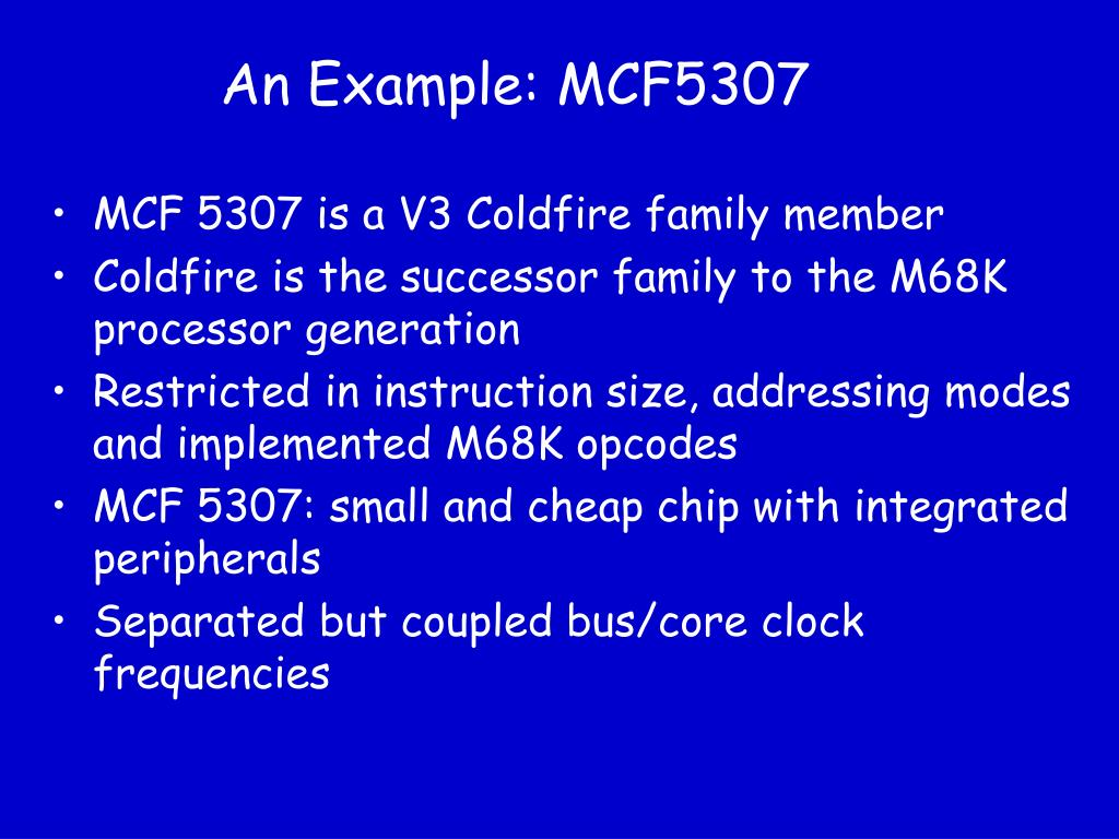 An Example: MCF5307