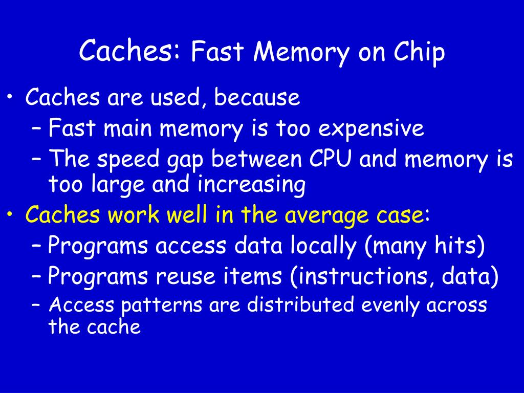 Caches: