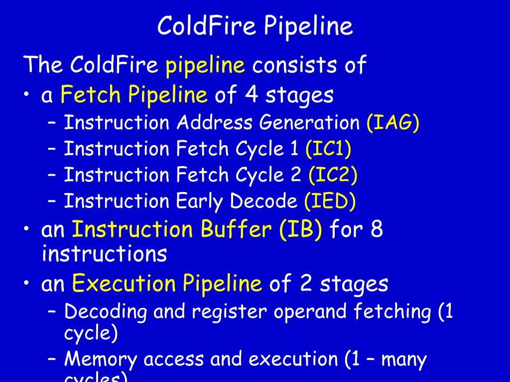 ColdFire Pipeline