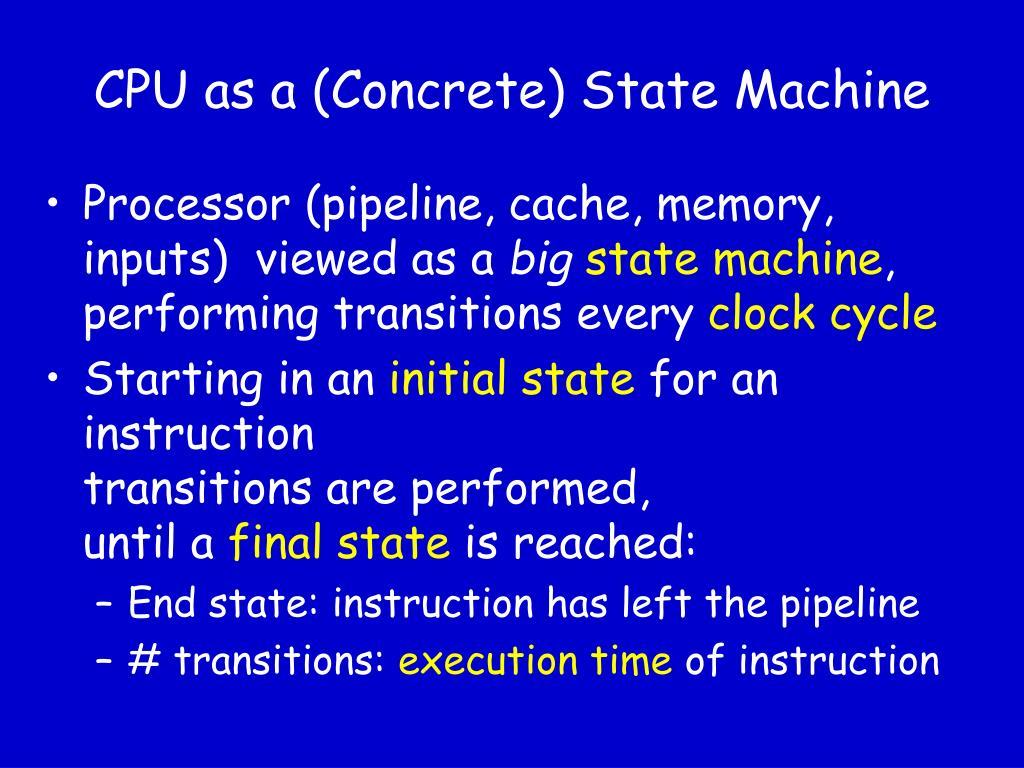 CPU as a (Concrete) State Machine