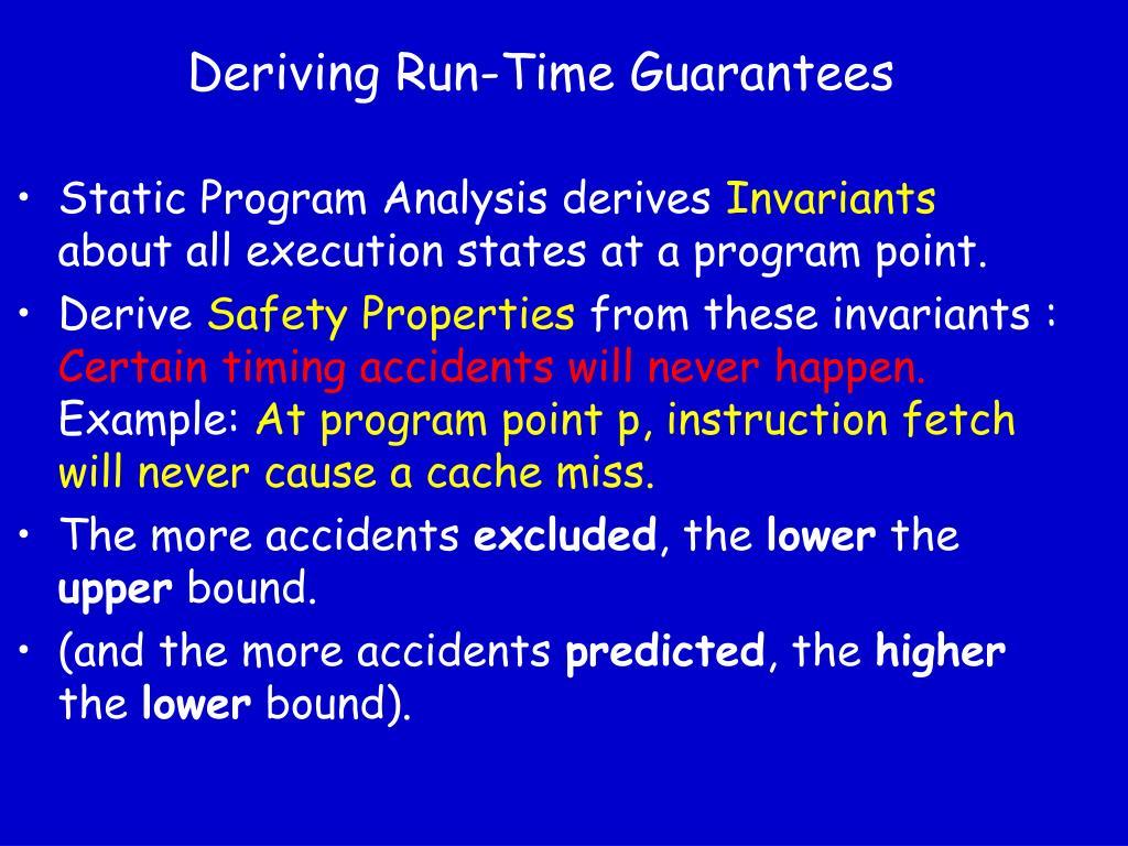 Deriving Run-Time Guarantees