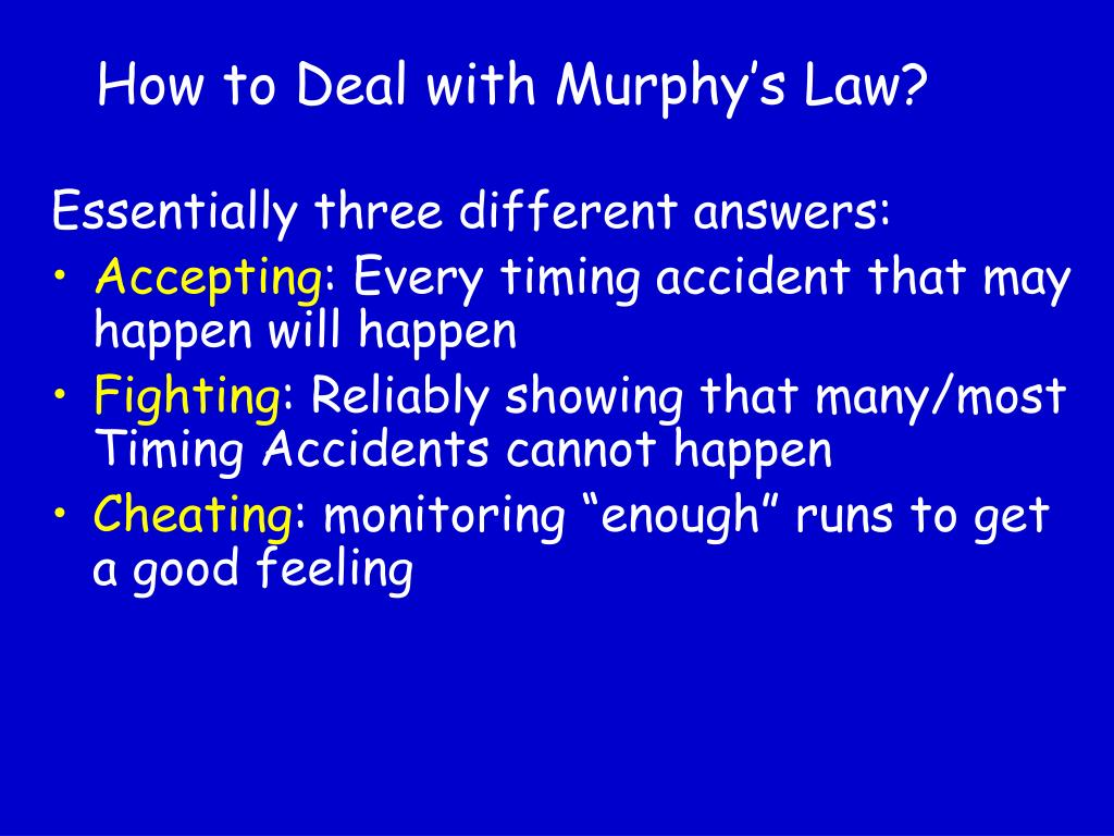 How to Deal with Murphy's Law?
