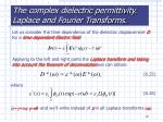 the complex dielectric permittivity laplace and fourier transforms