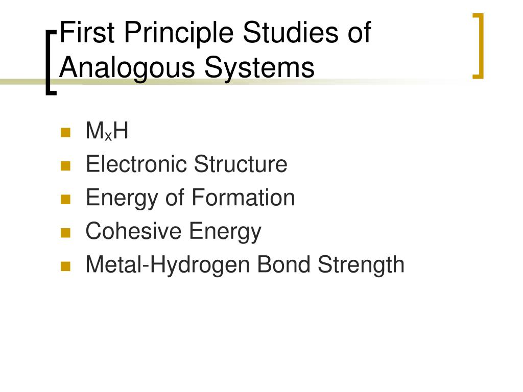 First Principle Studies of Analogous Systems