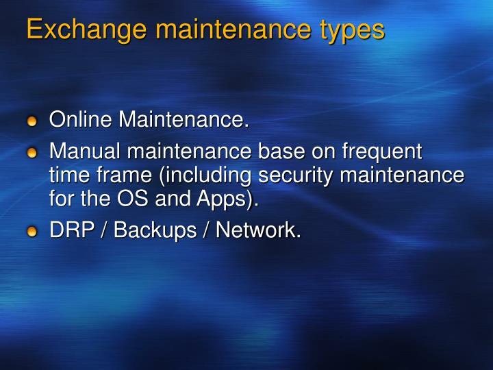 Exchange maintenance types