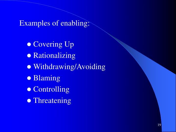 Examples of enabling: