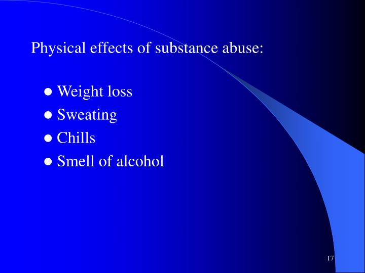 Physical effects of substance abuse:
