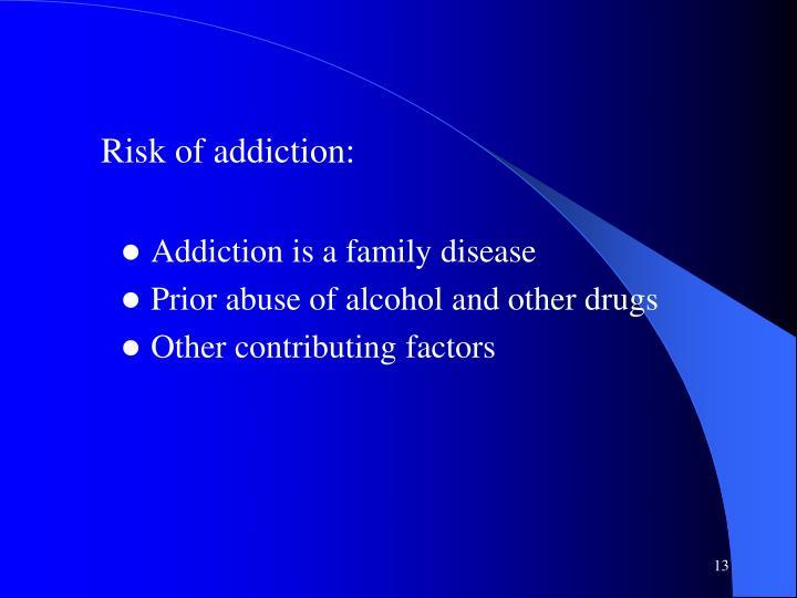 Risk of addiction: