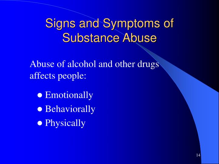 Signs and Symptoms of Substance Abuse