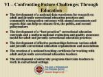 vi confronting future challenges through education