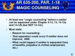 ar 635 200 par 1 18 magic counseling