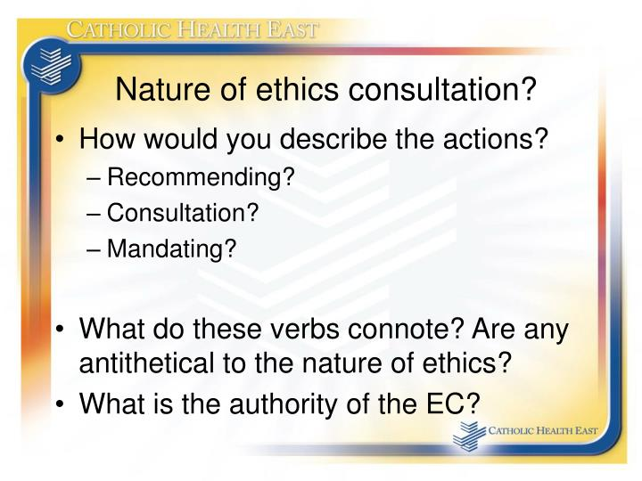 Nature of ethics consultation?