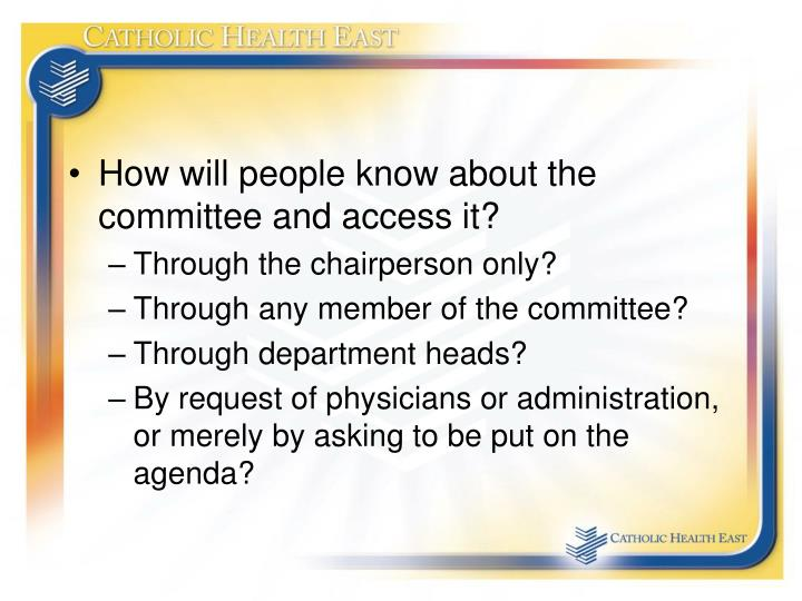 How will people know about the committee and access it?