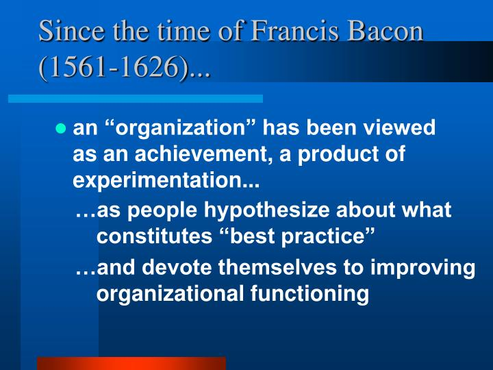 Since the time of francis bacon 1561 1626 l.jpg