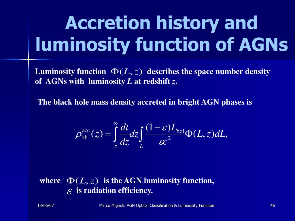 Luminosity function                    describes the space number density of  AGNs with  luminosity